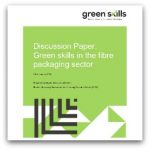 DISCUSSION PAPER - GREEN SKILLS IN THE FIBRE PACKAGING SECTOR - COVER